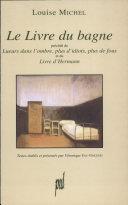 Le livre du bagne ; précédé de, Lueurs dans l'ombre, plus d'idiots, plus de fous, et du Livre d'Hermann