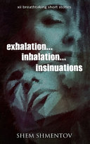 Exhalation  Inhalation  Insinuations