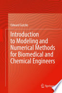 Introduction to Modeling and Numerical Methods for Biomedical and Chemical Engineers