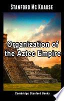 Organization Of The Aztec Empire