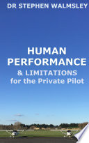 Human Performance   Limitations for the Private Pilot Book