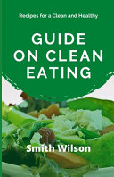 Guide on Clean Eating