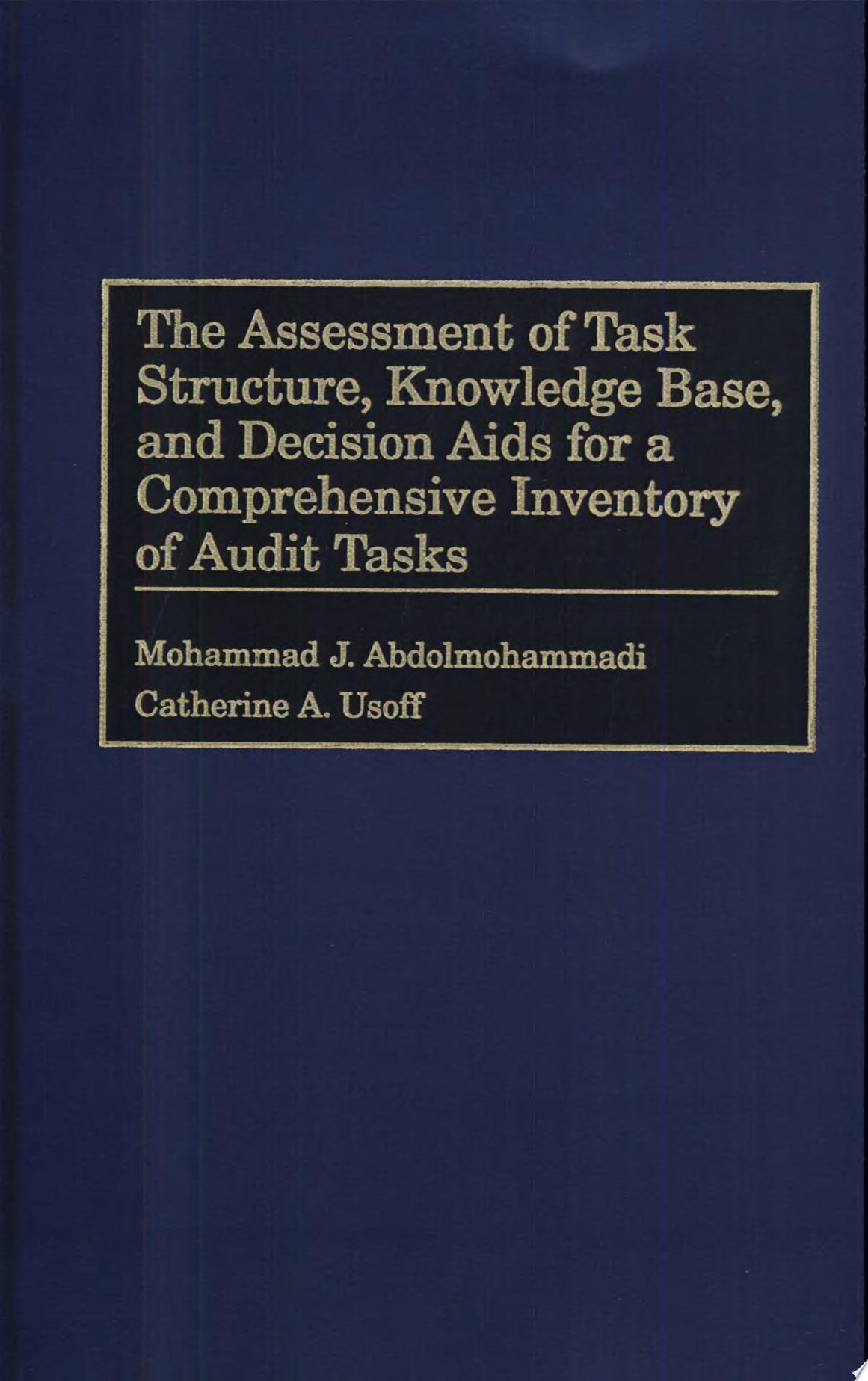 The Assessment of Task Structure  Knowledge Base  and Decision Aids for a Comprehensive Inventory of Audit Tasks