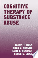Cognitive Therapy of Substance Abuse