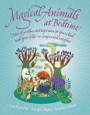 Magical Animals at Bedtime   Tales of Joy and Inspiration for You to Read with Your Child