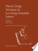 Memory Design Techniques for Low Energy Embedded Systems Book