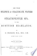 On the Sulphur & Chalybeate Waters of Strathpeffer Spa in the Scottish Highlands