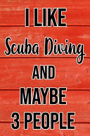 I Like Scuba Diving And Maybe 3 People