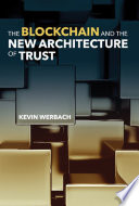 The Blockchain and the New Architecture of Digital Trust