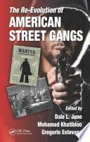The Re Evolution Of American Street Gangs