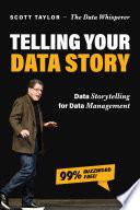 Telling Your Data Story  Data Storytelling for Data Management