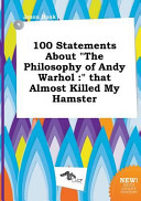 100 Statements about the Philosophy of Andy Warhol