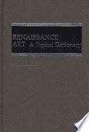 """""""Renaissance Art: A Topical Dictionary"""" by Irene Earls"""