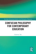 Confucian Philosophy for Contemporary Education