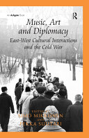 Music  Art and Diplomacy  East West Cultural Interactions and the Cold War