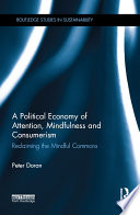 A Political Economy Of Attention Mindfulness And Consumerism