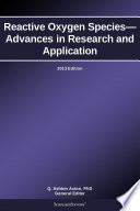 Reactive Oxygen Species Advances In Research And Application 2013 Edition Book PDF