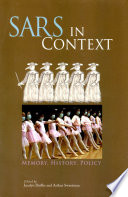 """""""SARS in Context: Memory, History, and Policy"""" by Jacalyn Duffin, Arthur Sweetman"""