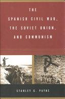 The Spanish Civil War, the Soviet Union, and Communism [Pdf/ePub] eBook