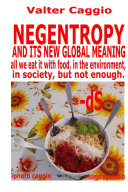 NEGENTROPY and ITS NEW GLOBAL MEANING All We Eat it with Food, in the Environment, in Society, But Not Enough