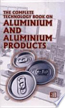 The Complete Technology Book on Aluminium And Aluminium Products