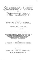 Beginner S Guide To Photography Showing How To Buy A Camera How To Use It  Book PDF