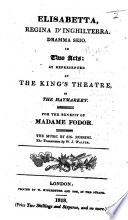 Elisabetta, Regina d'Inghilterra. Dramma se[r]io, in two acts [by Giovanni Schmidt]: as represented at the King's Theatre in the Haymarket ... The translation by W. J. Walter. Ital. & Eng Pdf/ePub eBook