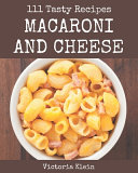 111 Tasty Macaroni and Cheese Recipes Book PDF