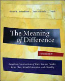 The Meaning of Difference  American Constructions of Race  Sex and Gender  Social Class  Sexual Orientation  and Disability Book