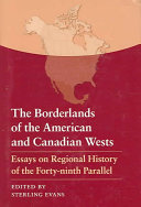 The Borderlands of the American and Canadian Wests