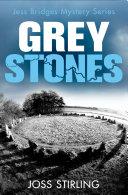 Grey Stones (A Jess Bridges Mystery, Book 4)