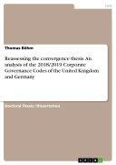 Reassessing the convergence thesis. An analysis of the 2018/2019 Corporate Governance Codes of the United Kingdom and Germany