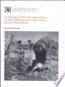 A Strategy to Develop Agriculture in Sub-Saharan Africa and a Focus for the World Bank