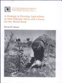 A Strategy to Develop Agriculture in Sub Saharan Africa and a Focus for the World Bank
