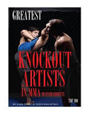 Greatest Knockout Artists in MMA to Ever Compete  Top 100