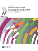 OECD Green Growth Studies Towards Green Growth? Tracking Progress