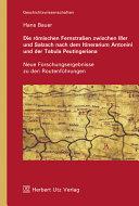 Die römischen Fernstrassen zwischen Iller und Salzach nach ...