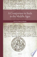 A Companion to Seals in the Middle Ages