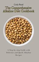 The Comprehensive Alkaline Diet Cookbook Book
