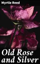 Old Rose and Silver Pdf/ePub eBook