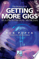 The Business of Getting More Gigs as a Professional Musician Book