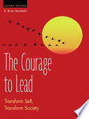 The Courage to Lead  : Transform Self, Transform Society