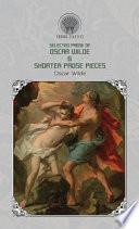 Selected Prose of Oscar Wilde & Shorter Prose Pieces