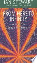 """From Here to Infinity"" by Ian Stewart, Professor of Math and Gresham Professor of Geometry Ian Stewart"