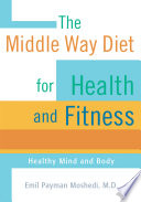 The Middle Way Diet for Health and Fitness