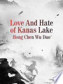 Love And Hate of Kanas Lake Book