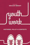 Youth Work  Histories  Policy and Contexts
