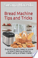Bread Machine Tips and Tricks