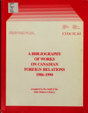 A Bibliography of Works on Canadian Foreign Relations  1986 1990 Book