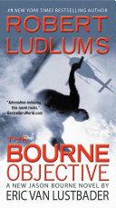 Robert Ludlum's (TM) The Bourne Objective [Pdf/ePub] eBook